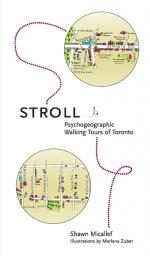Review: Stroll: Psychogeographic Walking Tours of Toronto by Shawn Micallef
