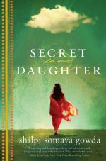 Review: Secret Daughter by Shilpi Somaya Gowda