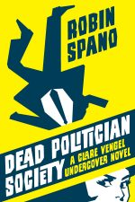 Review: Dead Politician Society by Robin Spano