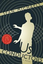 Review: Us Conductors by Sean Michaels